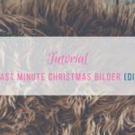 weihnachtsbilder selber machen tutorial