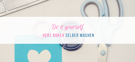 DIY Tutorial Herz Bokeh